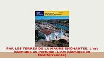 PDF  PAR LES TERRES DE LA MAURE ENCHANTEE Lart islamique au Portugal LArt islamique en PDF Online