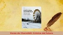 PDF  Voces de Chernóbil Crónica del futuro Free Books