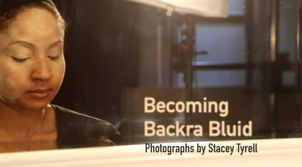 Becoming Backra Bluid: Photographs by Stacey Tyrell
