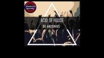 Dj Antonius - ACID OF HOUSE