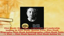 PDF  Elon Musk Elon Musk Creativity and Leadership lessons by Elon Musk Quotes from Elon Read Full Ebook