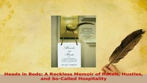 PDF  Heads in Beds A Reckless Memoir of Hotels Hustles and SoCalled Hospitality Read Full Ebook