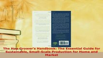 Download  The Hop Growers Handbook The Essential Guide for Sustainable SmallScale Production for Free Books