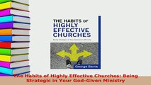 Download  The Habits of Highly Effective Churches Being Strategic in Your GodGiven Ministry Free Books