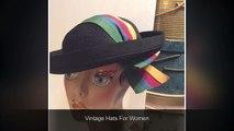 Antique Vintage Hats For Men, Women & Children