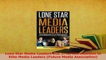 PDF  Lone Star Media Leaders VOL 1 An Introduction to Elite Media Leaders Future Media Read Online