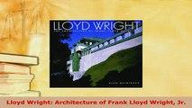 Download  Lloyd Wright Architecture of Frank Lloyd Wright Jr  EBook