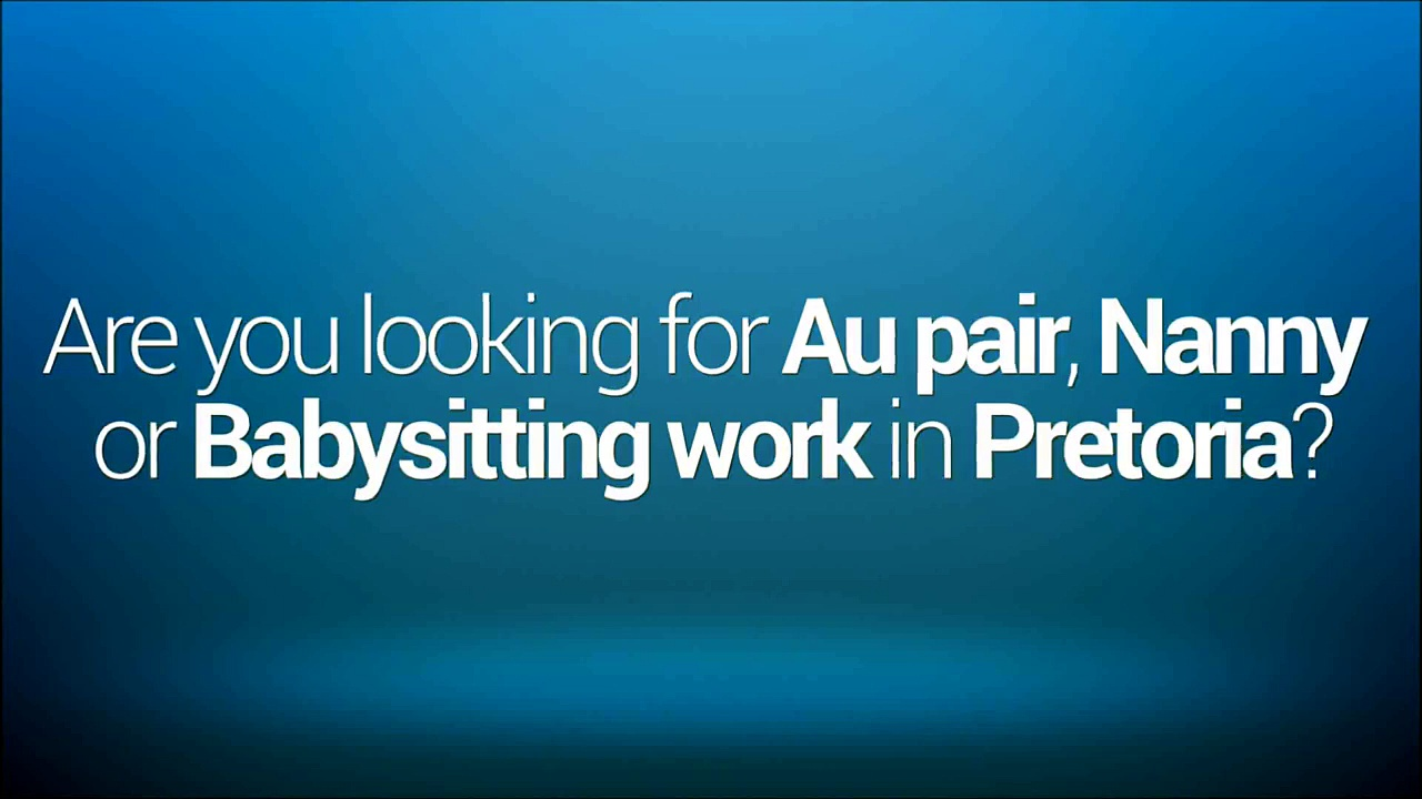 Au Pair Jobs in Pretoria | Find Local Nanny or Babysitting Work | Au Pair Pro