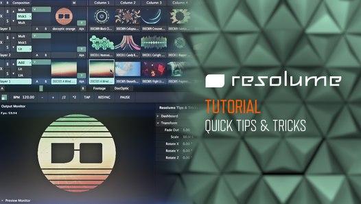 Resolume Arena & Avenue (Tutorial): Quick Tips & Tricks