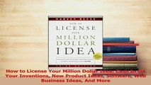 Read  How to License Your Million Dollar Idea Cash In On Your Inventions New Product Ideas Ebook Free