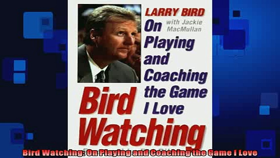 FREE DOWNLOAD  Bird Watching On Playing and Coaching the Game I Love READ ONLINE