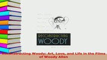 PDF  Reconstructing Woody Art Love and Life in the Films of Woody Allen PDF Online