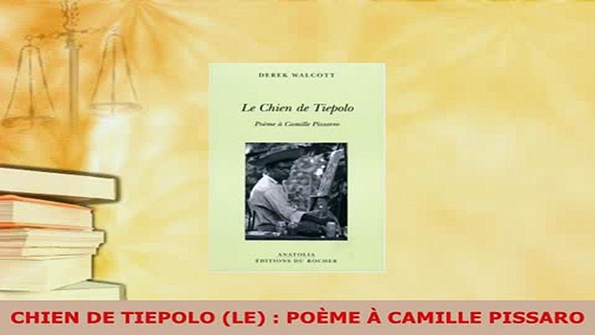 Download Chien De Tiepolo Le Poème à Camille Pissaro Ebook