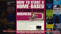 Read  How to Start a HomeBased Interior Design Business HomeBased Business Series  Full EBook