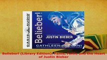Download  Belieber Library Edition Fame Faith and the Heart of Justin Bieber Free Books