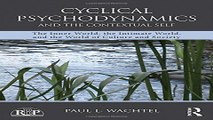 Download Cyclical Psychodynamics and the Contextual Self  The Inner World  the Intimate World  and