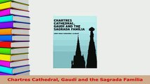 Download  Chartres Cathedral Gaudí and the Sagrada Família PDF Online