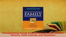 Read  Renegotiating Family Relationships Second Edition Divorce Child Custody and Mediation Ebook Free