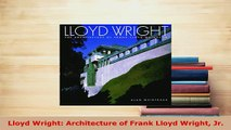 Download  Lloyd Wright Architecture of Frank Lloyd Wright Jr Download Full Ebook