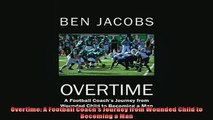 Free PDF Downlaod  Overtime A Football Coachs Journey from Wounded Child to Becoming a Man  BOOK ONLINE