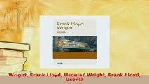 PDF  Wright Frank Lloyd Usonia Wright Frank Lloyd Usonia PDF Full Ebook
