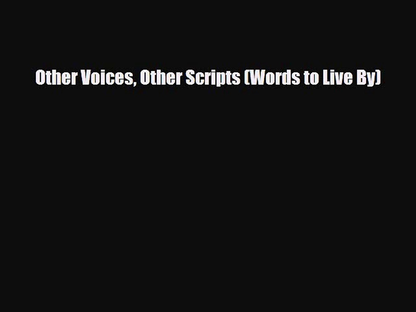 Read Other Voices Other Scripts (Words to Live By) Ebook Free