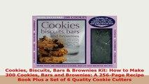 Download  Cookies Biscuits Bars  Brownies Kit How to Make 300 Cookies Bars and Brownies A PDF Online