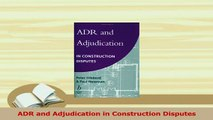 Read  ADR and Adjudication in Construction Disputes Ebook Free