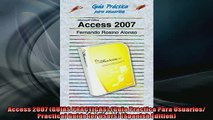 READ book  Access 2007 GUIAS PRACTICAS Guia Practica Para Usuarios Practical Guide for Users  DOWNLOAD ONLINE