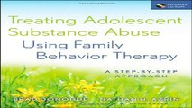 Download Treating Adolescent Substance Abuse Using Family Behavior Therapy  A Step by Step Approach