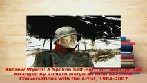 PDF  Andrew Wyeth A Spoken SelfPortrait Selected and Arranged by Richard Meryman from Free Books