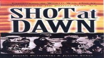 Download Shot at Dawn  Executions in World War One by Authority of the British Army Act