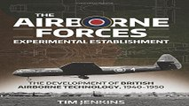 Read The Airborne Forces Experimental Establishment  The Development of British Airborne