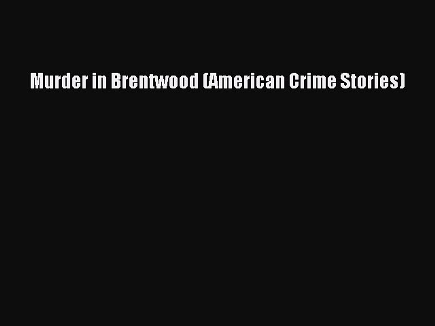 PDF Murder in Brentwood (American Crime Stories) Free Books