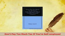 Read  Dont Pay Too Much Tax If Youre Selfemployed Ebook Free