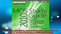 FREE DOWNLOAD  MOS 2010 Study Guide for Microsoft Word Expert Excel Expert Access and SharePoint Exams READ ONLINE