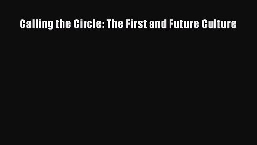 The First and Future Culture Calling the Circle