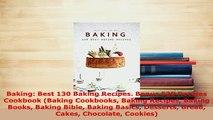 Download  Baking Best 130 Baking Recipes Bonus 520 Recipes Cookbook Baking Cookbooks Baking Read Full Ebook