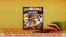 PDF  Dump Cake Recipes 67 Fast easy and delicious dump cake recipes in 1 amazing dump cake PDF Full Ebook