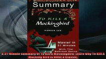 FREE DOWNLOAD  A 31Minute summary Of To Kill a Mockingbird Learn why To Kill A Mocking Bird is HUGE a READ ONLINE