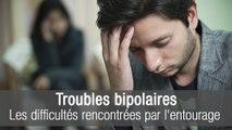 Troubles bipolaires : quelles sont les difficultés rencontrées par l'entourage ?