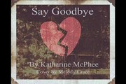 Katharine McPhee Say Goodbye (Cover by Melody Grace)