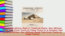 PDF  Overland Africa Part 1 Tunis to Cairo Our African Road Trip from Tunis to Cape Town in Read Full Ebook