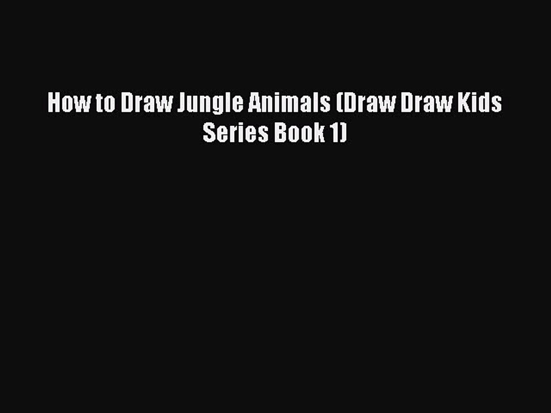Read How to Draw Jungle Animals (Draw Draw Kids Series Book 1) Ebook Free