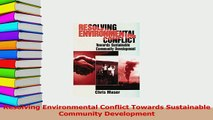 Read  Resolving Environmental Conflict Towards Sustainable Community Development Ebook Free