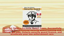 PDF  Pass the Ontario Security Guard Exam Successfully complete the provincial security guard Free Books