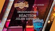 Réaction de Julien Espinosa - J28 - Orléans reçoit Antibes