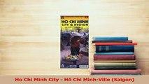 PDF  Ho Chi Minh City  Hô Chi MinhVille Saigon Read Online