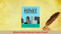 PDF  Where Does Money Come From Read Full Ebook