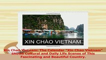 Download  Xin Chao Vietnam The Calendar Xin Chao Vietnam Shows Cultural and Daily Life Scenes of PDF Free